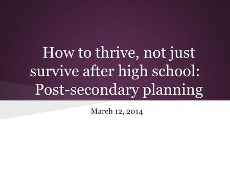 How to thrive, not just survive after high school: