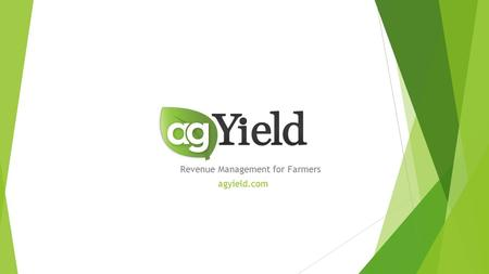 Revenue Management for Farmers agyield.com. Who We Are  Revenue Management Service  Founded from Iowa Grain Company  Largest Family owned clearing.