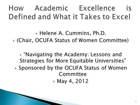 " Helene A. Cummins, Ph.D.  (Chair, OCUFA Status of Women Committee)  ""Navigating the Academy: Lessons and Strategies for More Equitable Universities"""