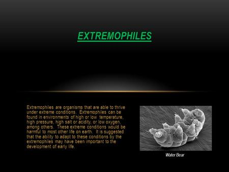 Extremophiles are organisms that are able to thrive under extreme conditions. Extremophiles can be found in environments of high or low temperature, high.