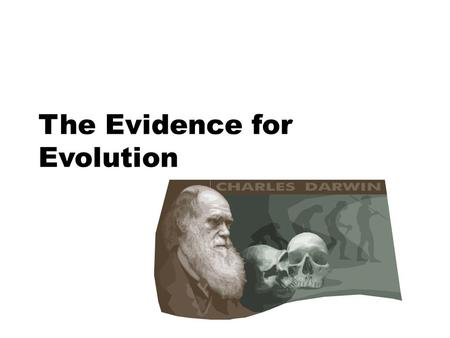 The Evidence for Evolution. Darwin's Voyage – BBC 2009  shows/greatest- discoveries/videos/evolution.htm.