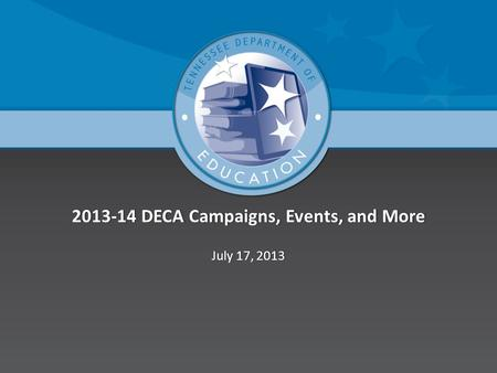2013-14 DECA Campaigns, Events, and More2013-14 DECA Campaigns, Events, and More July 17, 2013July 17, 2013.