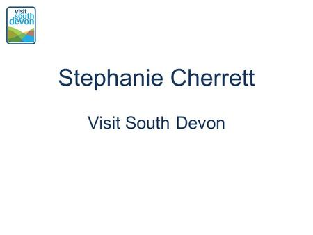 Stephanie Cherrett Visit South Devon. Using the Exe Estuary Trail to help tourism thrive.