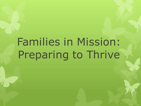 Families in Mission: Preparing to Thrive. John and Rachel Wind Clara Anne (8), Chloe (7), Christin (5), Charis (1)