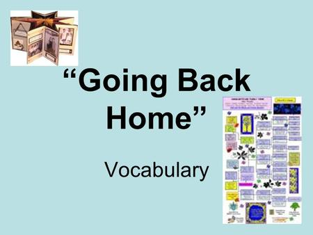 """Going Back Home"" Vocabulary. heritage Nicole traveled to Italy to learn more about her heritage."