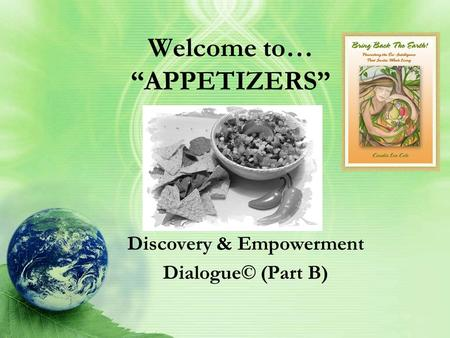 "Welcome to… ""APPETIZERS"" Discovery & Empowerment Dialogue© (Part B)"