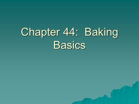 Chapter 44: Baking Basics