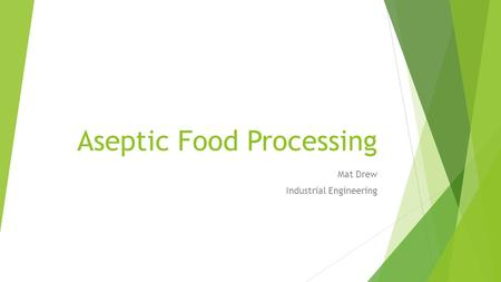 Aseptic Food Processing Mat Drew Industrial Engineering.