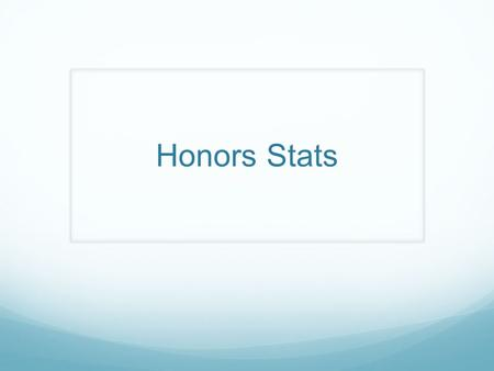 Honors Stats. Objectives: SWBT: Identify the context of data, or realize that some parts of the context are not provided. Identify the variables in a.