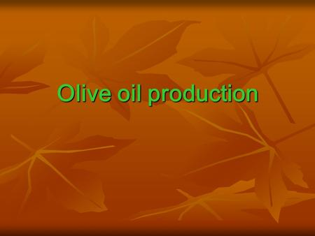 Olive oil production. Olive oil is a fruit oil obtained from the olive (Olea europaea; family Oleaceae), a traditional tree crop of the Mediterranean.