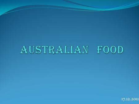 17.12.2011. Typical food Damper Balmain Bugs Billy Tea Chiko Roll Meat pie Lamingtons Pavlova Vegemite Anzac Biscuits.