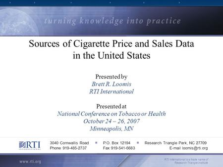 Sources of Cigarette Price and Sales Data in the United States Presented by Brett R. Loomis RTI International Presented at National Conference on Tobacco.