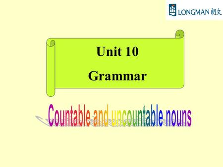 Unit 10 Grammar Countable nouns are things we can count. 1We use 'a'/'an' if there is only one (a singular noun). 2We usually add -s to the noun if there.