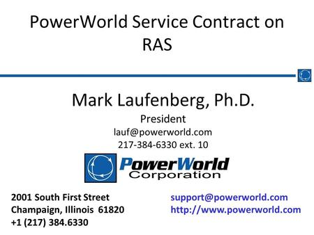 2001 South First Street Champaign, Illinois 61820 +1 (217) 384.6330 PowerWorld Service Contract on RAS.
