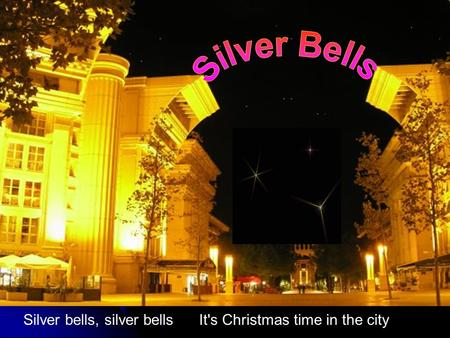 Silver bells, silver bells It's Christmas time in the city.