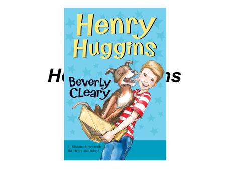 "Henry Huggins by Beverly Cleary. Quote Matching ""Just one bite."" –Ribsy ""It's a company rule, sonny."" –Bus driver ""I'll bet you kidnapped a baby."" –Scooter."