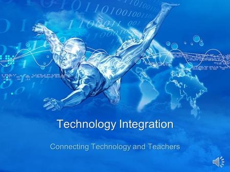 Technology Integration Connecting Technology and Teachers.