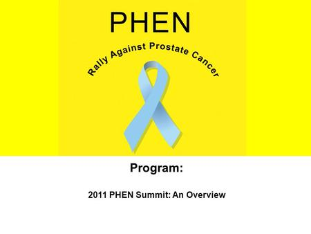 Program: 2011 PHEN Summit: An Overview. Partners Dr. Ed Benz- President Ms. Anne Levine- Vice President of External Affairs Ms. Magnolia Contreras-