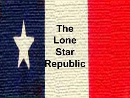 The Lone Star Republic. Houston Forms a Government (1836) Sam Houston was elected as the first president of Texas and Mirabeau Lamar as the vice president.