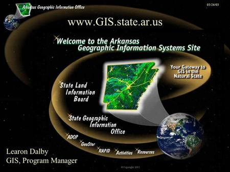 03/24/03 www.GIS.state.ar.us Learon Dalby GIS, Program Manager.