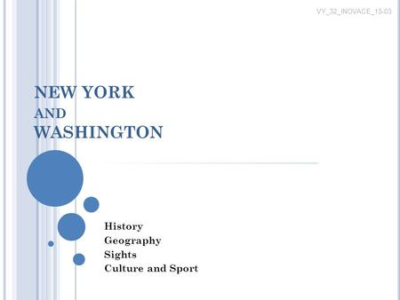 NEW YORK AND WASHINGTON History Geography Sights Culture and Sport VY_32_INOVACE_15-03.