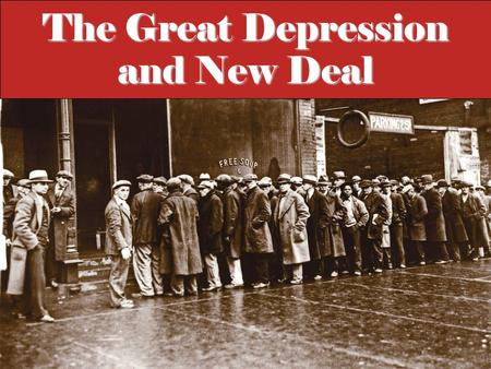 The Great Depression and New Deal. Essential Questions What underlying issues and conditions led to the Great Depression? What economic conditions led.