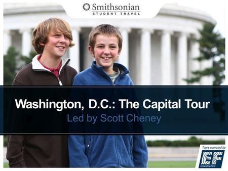 Washington, D.C.: The Capital Tour Led by Scott Cheney.