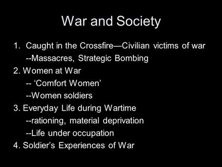 War and Society Caught in the Crossfire—Civilian victims of war