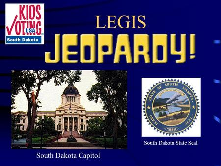 LEGIS South Dakota Capitol South Dakota State Seal.