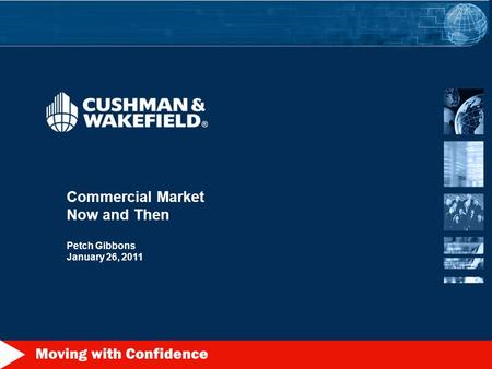 Commercial Market Now and Then Petch Gibbons January 26, 2011.