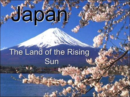 "…. Japan The Land of the Rising Sun. Nihon Chinese words ""kanji"" Pictographs NihonNihon Japanese ""hirakana"" Phonetic Foreign words ""katakana"" Phonetic."