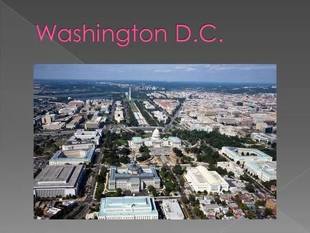  It is originally designed city in the US?  It was built on a ten-mile-square territory?  The site was chosen by George Washington – the first American.
