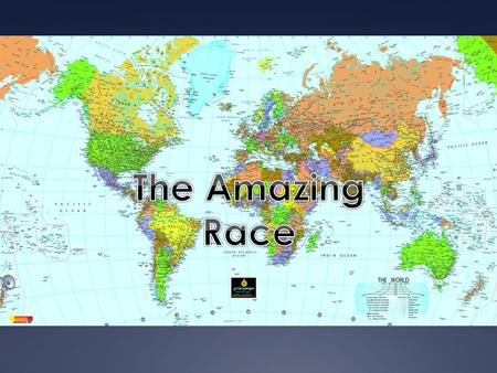 The Amazing Race. Stage 1: Africa Africa is the 2 nd largest and most populous continent. It covers about 20% of the world's total land area. 1 billion.