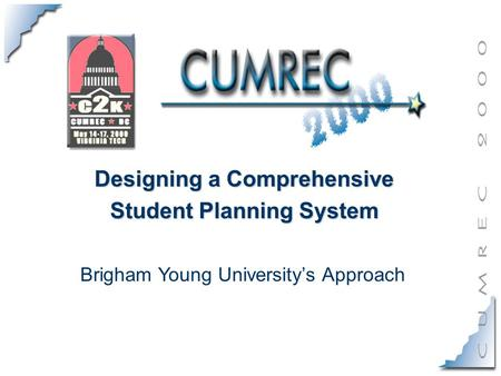 Designing a Comprehensive Student Planning System Brigham Young University's Approach.