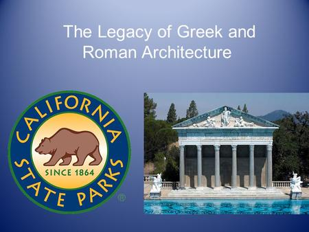 The Legacy of Greek and Roman Architecture. The California State Capitol is a classic example of Greek and Roman architecture.