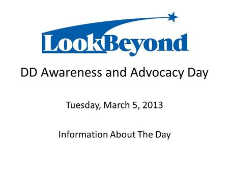 DD Awareness and Advocacy Day Tuesday, March 5, 2013 Information About The Day.