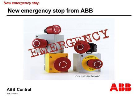 ABB Control SECRL - 1 2015-05-11 New emergency stop from ABB New emergency stop.