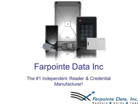 Farpointe Data Inc The #1 Independent Reader & Credential Manufacturer!