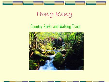 Hong Kong Country Parks and Walking Trails Aberdeen Country Park It lies on the southern slopes of Hong Kong Island. The area serves as a back-garden