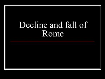 Decline and fall of Rome. Unrest A long period of unrest followed the death of the last good emperor, Marcus Aurelius. For a period Rome was ruled by.