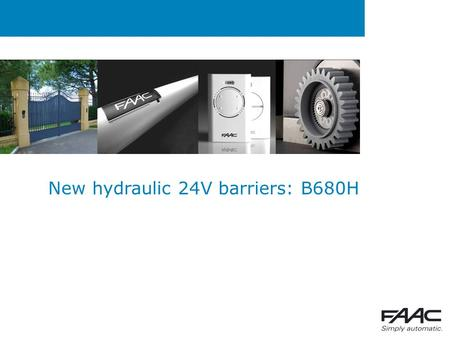 New hydraulic 24V barriers: B680H