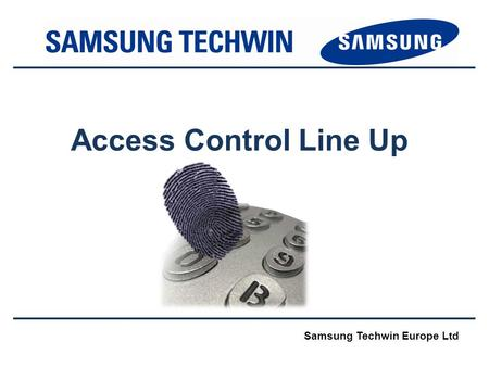 Access Control Line Up Samsung Techwin Europe Ltd.