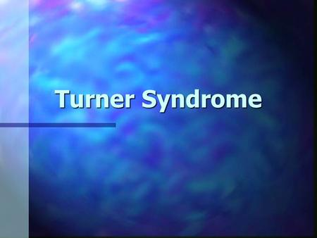 Turner Syndrome. What is Turner Syndrome? n A disorder in women caused by an inherited chromosomal defect n This disorder inhibits sexual development.