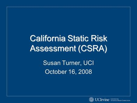 California Static Risk Assessment (CSRA)