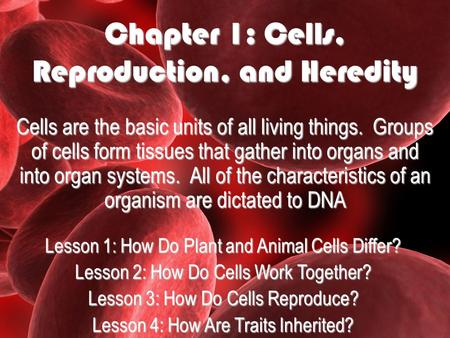 Chapter 1: Cells, Reproduction, and Heredity