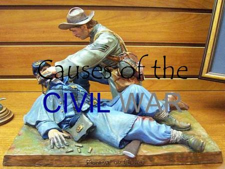 Causes of the CIVIL WAR. Name: _______________ September 2012 Period: _____________Social Studies Topic: Causes of the Civil War Aim: What events lead.