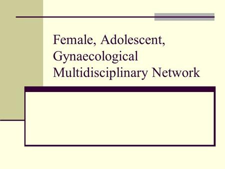 Female, Adolescent, Gynaecological Multidisciplinary Network.