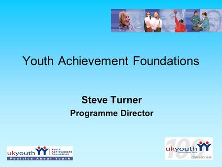 Youth Achievement Foundations Steve Turner Programme Director.