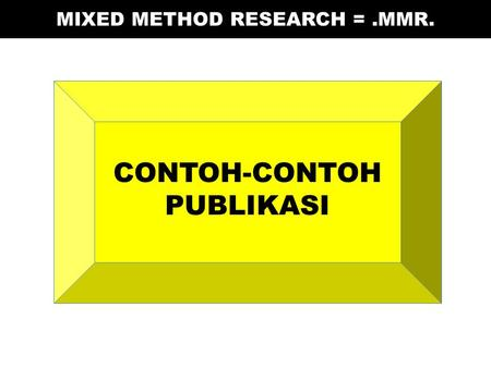 MIXED METHOD RESEARCH = .MMR.