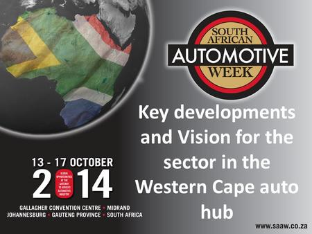 Www.wcac.co.za Key developments and Vision for the sector in the Western Cape auto hub.